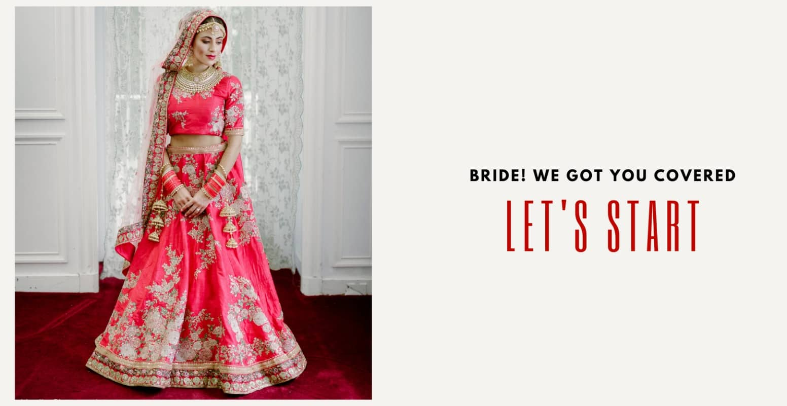 Bridal Lehenga - Get started